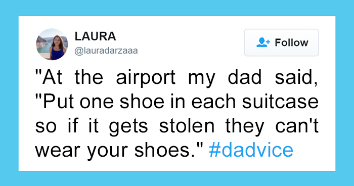 50 Times Dads Had The Funniest Pieces Of Advice And Quotes