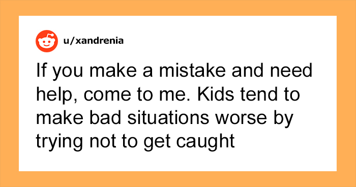 30 People Share Their Opinion On What Every Parent Should Tell Their Children