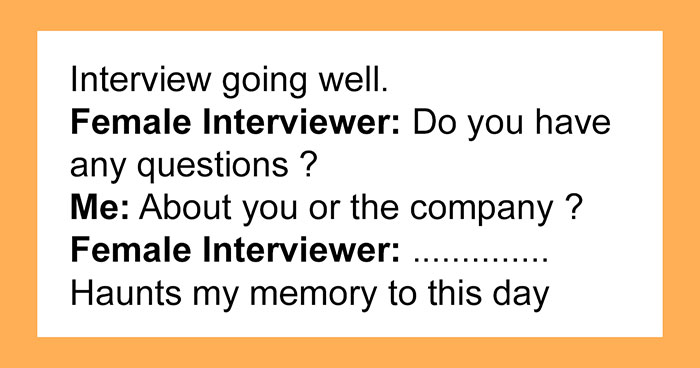 35 Times People Ruined Their Job Interviews In 15 Seconds