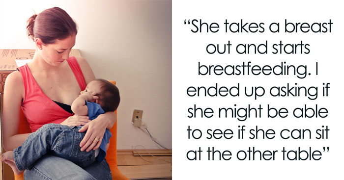 Man Asks If He Was Wrong To Ask A Mom Who Started Breastfeeding Her Baby To Sit At Another Table